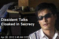 Dissident Talks Cloaked in Secrecy