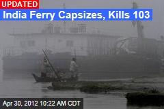 India Ferry Capsizes, Kills 35