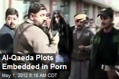Al-Qaeda Plots Embedded in Porn