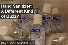 Hand Sanitizer: A Different Kind of Buzz?