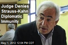 Judge Denies Strauss-Kahn Diplomatic Immunity