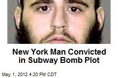 New York Man Convicted in 2009 Subway Bomb Plot
