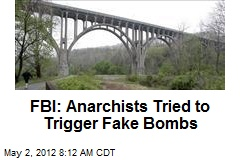 FBI: Anarchists Tried to Trigger Fake Bombs