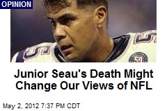Junior Seau's Death Might Change Our Views of NFL