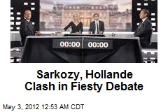 Sarkozy, Hollande Clash in Fiesty Debate