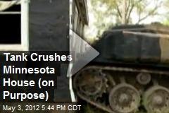 Tank Crushes Minnesota House (on Purpose)
