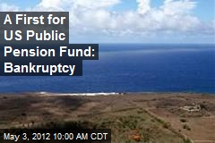 A First for US Public Pension Fund: Bankruptcy