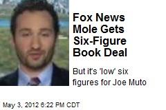 Fox News Mole Gets Six-Figure Book Deal