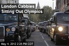 London Cabbies Sitting Out Olympics