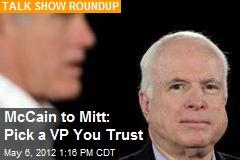 McCain to Mitt: Pick a VP You Trust