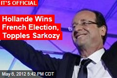 Hollande Wins French Election, Topples Sarkozy
