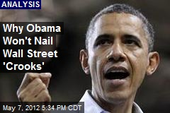 Why Obama Won't Nail Wall Street 'Crooks'