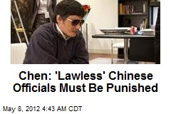 Chen: 'Lawless' Chinese Officials Must Be Punished