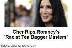 Cher Rips Mitt's 'Racist Tea Bagger Masters'