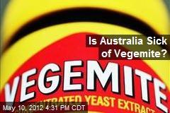 Is Australia Sick of Vegemite?