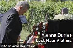Vienna Buries Last Nazi Victims