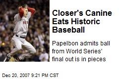 Closer's Canine Eats Historic Baseball