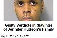 Guilty Verdicts in Slayings of Jennifer Hudson's Family