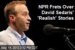 NPR Frets Over David Sedaris' 'Realish' Stories