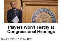 Players Won't Testify at Congressional Hearings