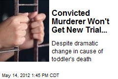 Convicted Murderer Won't Get New Trial...