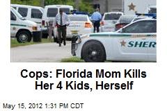 Cops: Florida Mom Kills Her 4 Kids, Herself