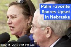Palin Favorite Aims for Upset Win in Nebraska