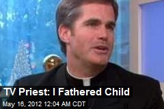 TV Priest Reveals He Fathered Child