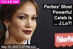 Forbes ' Most Powerful Celeb Is ... J.Lo?!