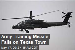 Army Training Missile Falls on Texas Town