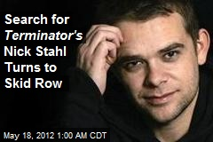 Search for Terminator's Nick Stahl Turns to Skid Row