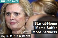 Stay-at-Home Moms Suffer More Sadness