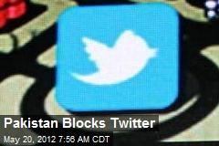 Pakistan Blocks Twitter