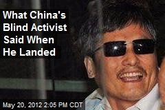 What China's Blind Activist Said When He Landed