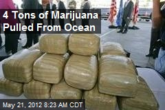 4 Tons of Marijuana Pulled From Ocean