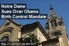 Notre Dame Sues Over Obama Birth Control Mandate