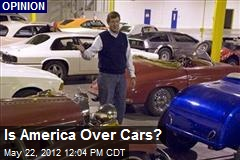 Is America Over Cars?