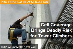 Cell Coverage Brings Deadly Risk for Tower Climbers