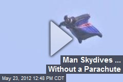 Man Skydives ... Without a Parachute