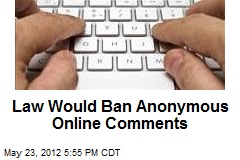 Law Would Ban Anonymous Online Comments