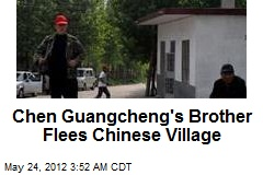 Activist's Brother Flees Chinese Village