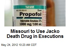 Missouri to Use Jacko Death Drug in Executions
