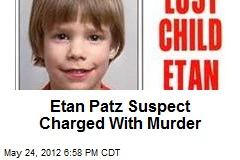 Etan Patz Suspect Charged With Murder