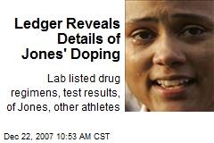Ledger Reveals Details of Jones' Doping