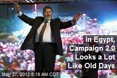 In Egypt, Campaign 2.0 Looks a Lot Like Old Days