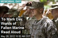 To Mark Day, Words of Fallen Marine Read Aloud