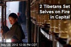 2 Tibetans Set Selves on Fire in Capital