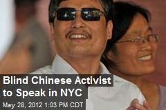 Blind Chinese Activist to Speak in NYC