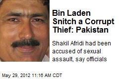 Bin Laden Snitch a Corrupt Thief: Pakistan