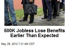 500K Jobless Lose Benefits Earlier Than Expected